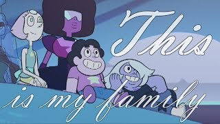 This is my family ||Steven Universe||