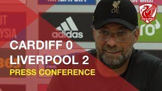 Cardiff 0-2 Liverpool | Jurgen Klopp Press Conference