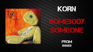 Korn - Somebody Someone [Lyrics Video]