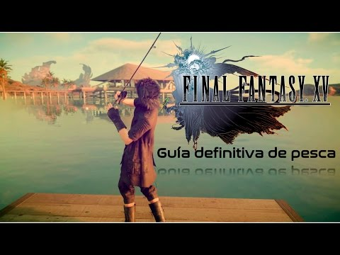 Final Fantasy XV Guía definitiva de pesca