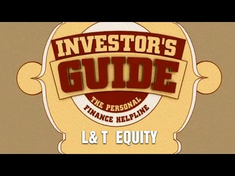 Investor's Guide – L&T Equity