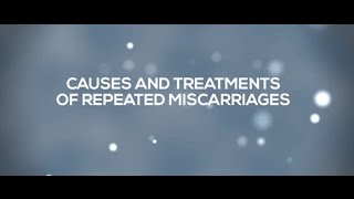 Repeated Miscarriages: Causes & Treatments