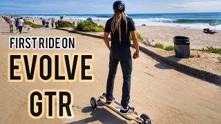 Evolve Electric Skateboard GTR Review - First Ride W/ Austin Keen