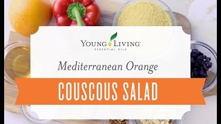 Mediterranean Orange Couscous Salad Recipe | Young Living Essential Oils