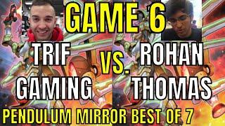 MUST-WATCH!!! TRIF GAMING VS ROHAN THOMAS GAME 6!!! LIVE PENDULUM MIRROR MATCH!!!! YUGIOH