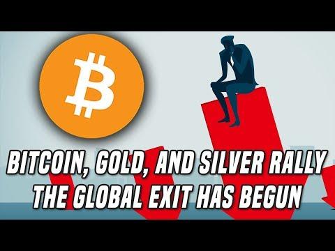 Bitcoin, Gold, & Silver Rally   The Global Exit Has Begun