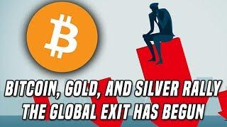 Bitcoin, Gold, & Silver Rally | The Global Exit Has Begun