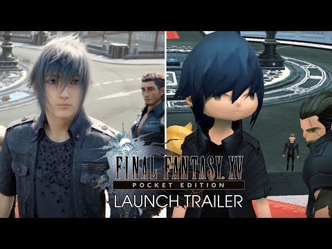 FINAL FANTASY XV POCKET EDITION - Launch Trailer