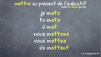 mettre au présent de l'indicatif - La-conjugaison.fr