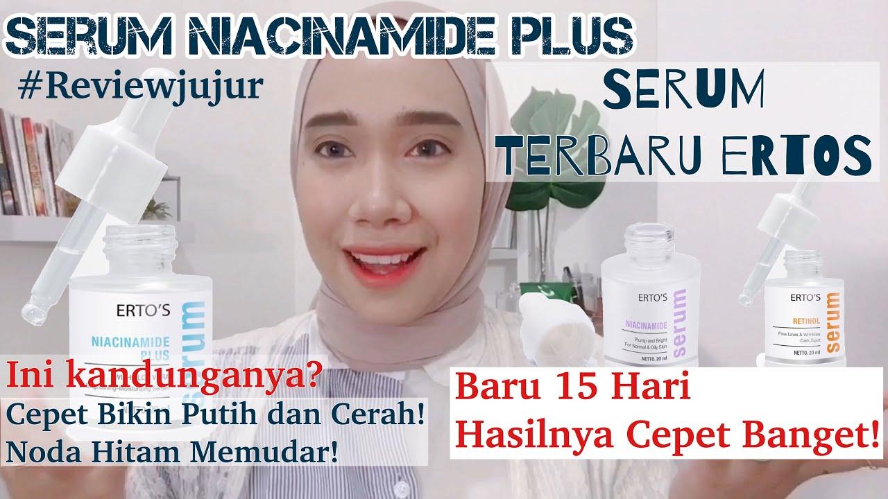 Review Ertos Serum Niacinamide Plus Review Serum Terbaru Ertos