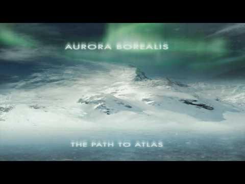 Aurora Borealis - The Path To Atlas (Full Album)