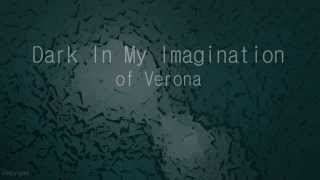 Dark In My Imagination Of Verona