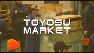 Tokyo Today~Toyosu Market~