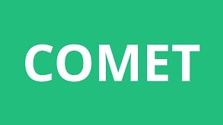 How To Pronounce Comet - Pronunciation Academy