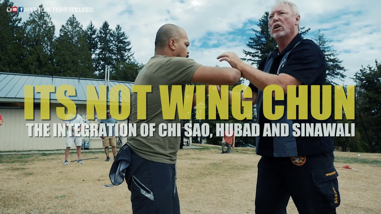 ITS NOT WING CHUN! Integrating Chi Sao, Sinawali & Hubad