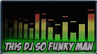 DJ JAMPS - THIS DJ SO FUNKY MAN - AUDIOSURF