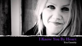 Eva Cassidy - I Know You By Heart