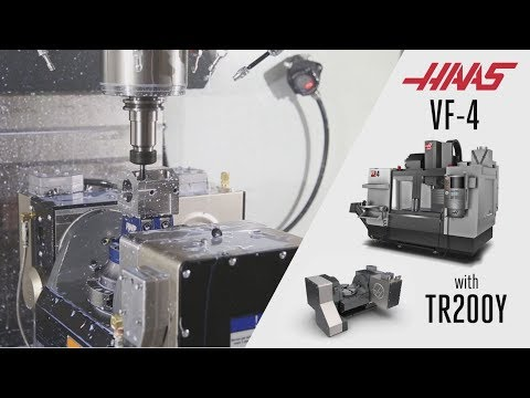 VF-4 and TR200Y - Cutting Demo - Haas Automation Inc.