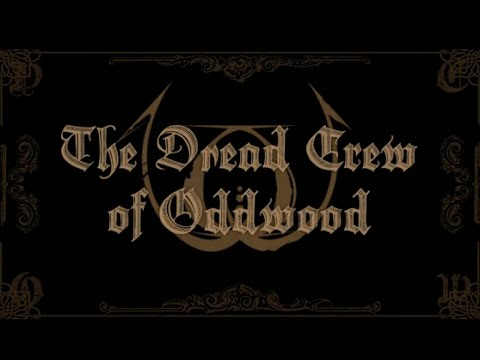 The Dread Crew of Oddwood LIVE in...