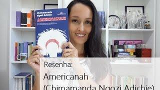 Resenha: Americanah (Chimamanda Ngozi Adichie)