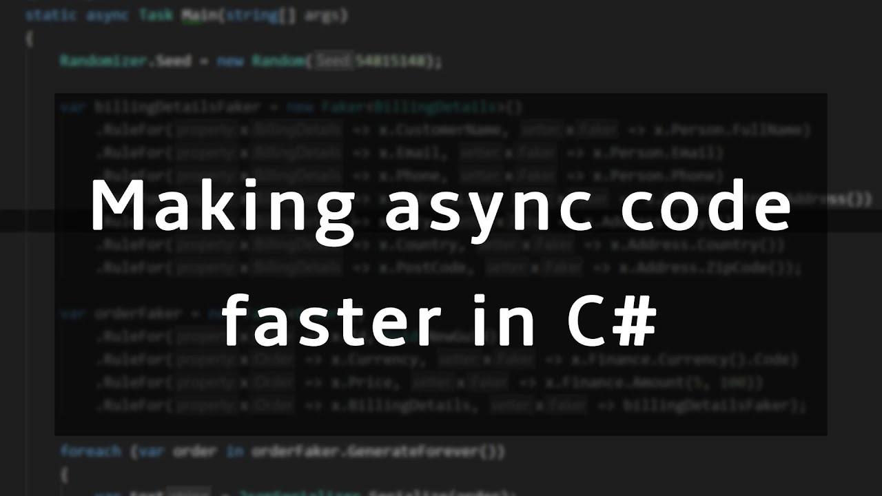 Making async code run faster in C#