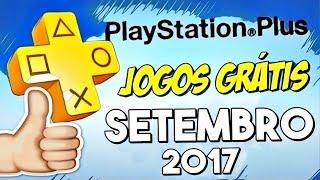 Jogos Grátis no PS4 e PS3 SETEMBRO 2017 [PSN Plus OFICIAL] OBRIGADO SONY!