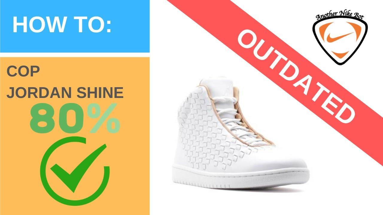 Another Nike Bot - 80% Success on Jordan Shine ( Countdown + No Captcha )