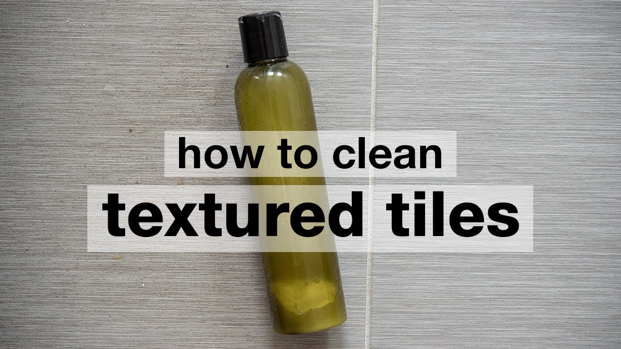 How To Clean Textured Floor Tiles You
