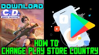 How To Change Google play store Country 2018 and Download Fortnite Creative Destruction For android