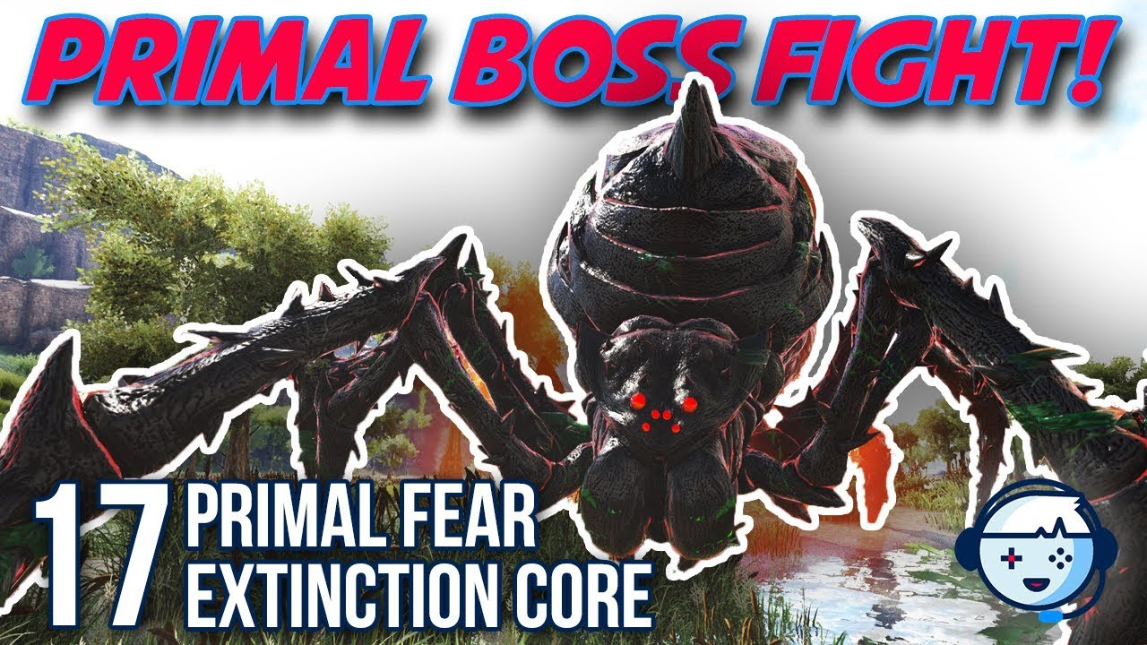 Defeating Primal Broodmother! | Primal Fear | Extinction Core | Ark:  Survival Evolved | S2:Ep17