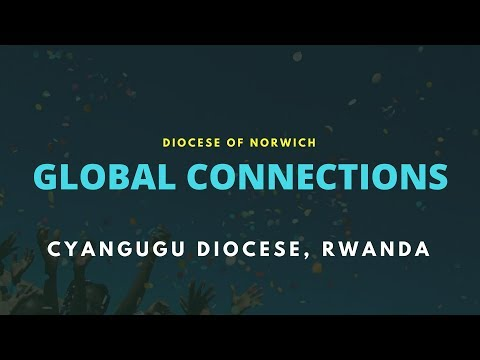 Global connections in the Diocese of Norwich - Part 1 - Cyangugu Diocese, Rwanda