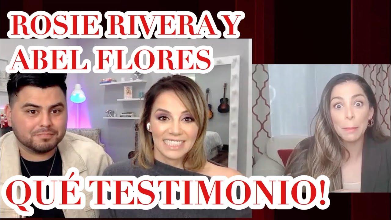 ROSIE RIVERA Y ABEL FLORES: EL PODER DE DIOS, DEL AMOR Y LA FAMILIA!