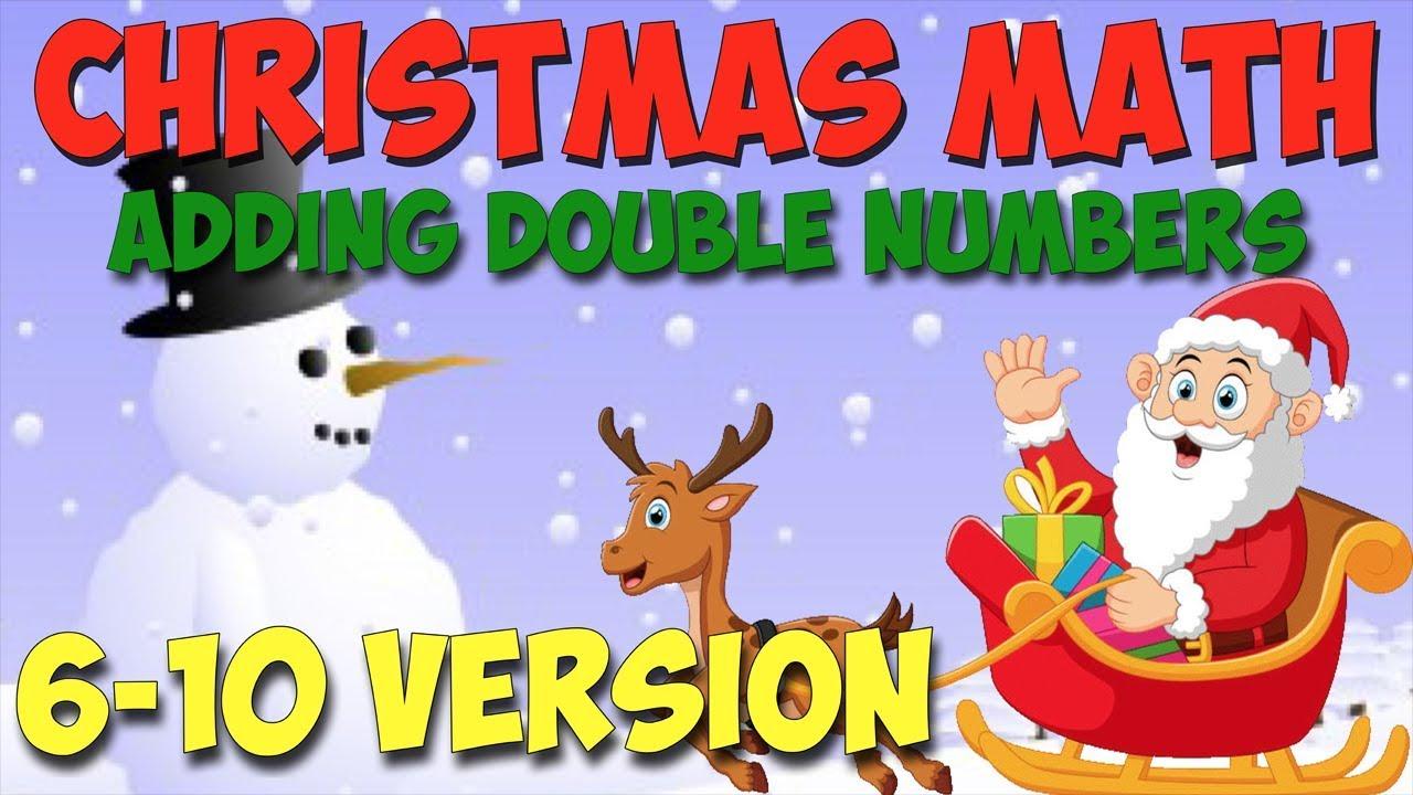 Christmas Math.Christmas Math Song Adding Double Numbers 6 10 Version
