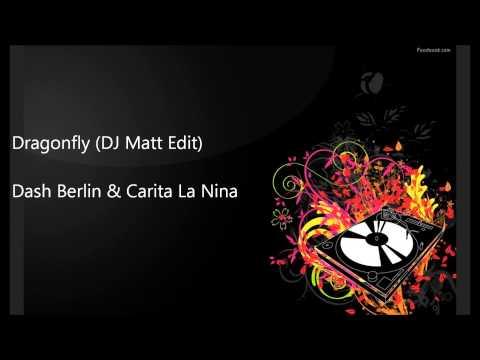 Dragonfly (DJ Matt Edit) - Dash Berlin & Carita La Nina