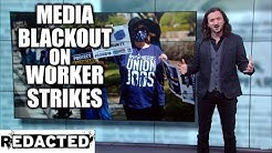 Media Blackout: Worker Strikes