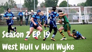 West Hull v Hull Wyke | Season 2 Episode 19 | GRM Rugby League