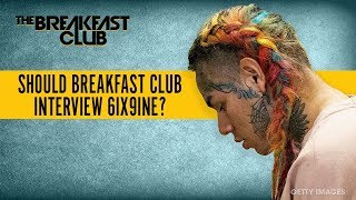Should The Breakfast Club Interview Tekashi 6ix9ine After His Release?