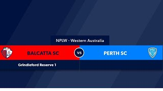 Football West NPLW WA Round 2, Balcatta FC vs Perth Soccer Club #FootballWest