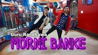 Morni Banke | Guru Randhawa | RITIK  AND SAPPY DANCE CHOREOGRAPHY