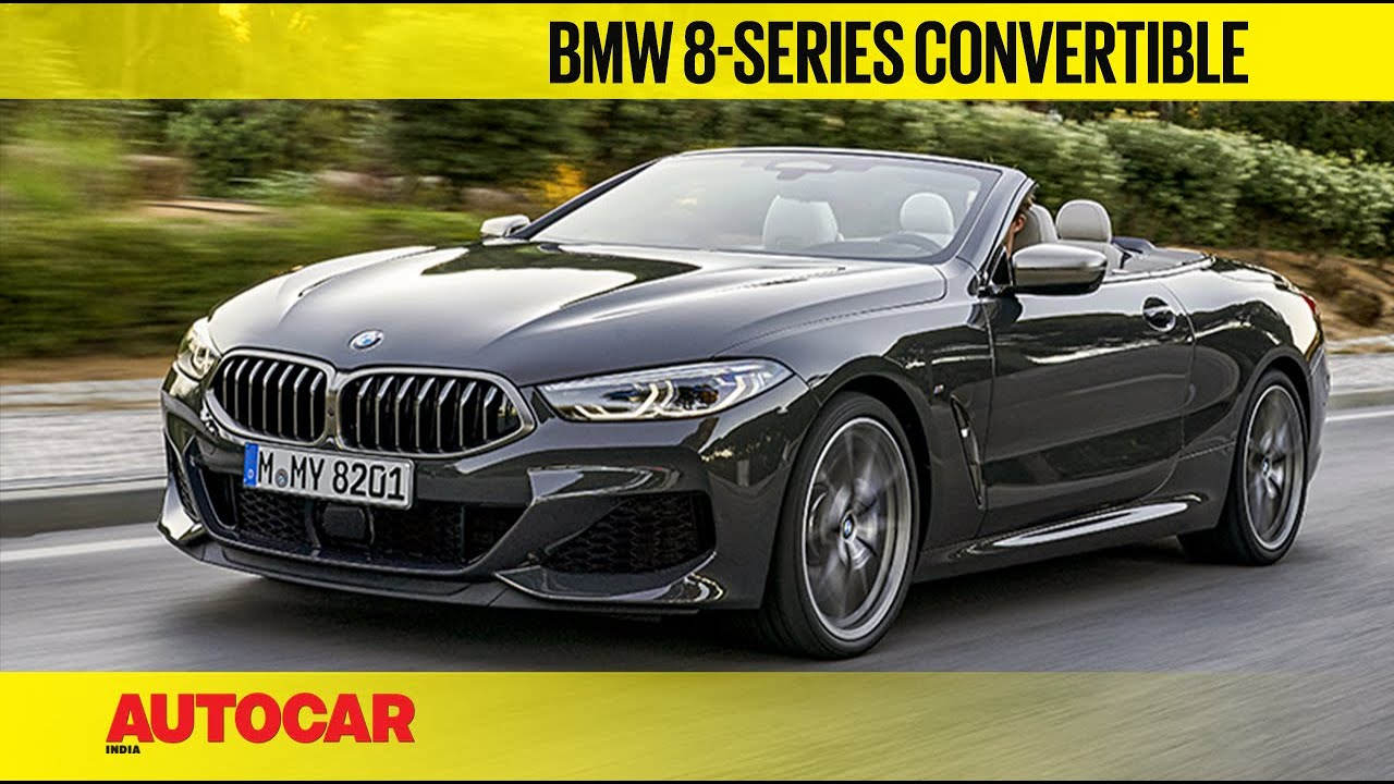 Bmw 8 Series Convertible First Drive Review Autocar India Youtube