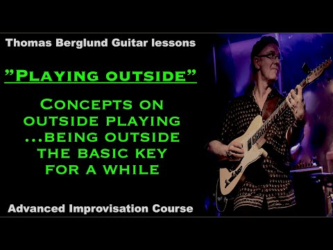 Outside playing or being outside the basic key for a while - Advanced Improvisation - Guitar lesson