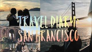 Travel Diary | San Francisco