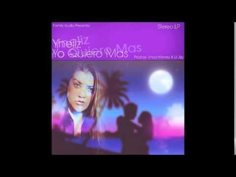 Yneliz - Yo Quiero Más (Prod. By: Uniko Money & Lil Jizy)