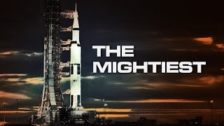 The Mightiest - Tribute to the Saturn V Rocket