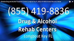 Christian Drug and Alcohol Treatment Centers Longboat Key FL (855) 419-8836 Alcohol Recovery Rehab