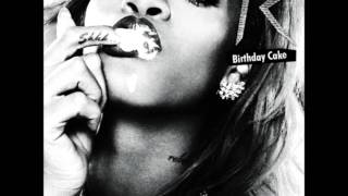 Rihanna Ft Chris Brown - Birthday Cake (Official Remix) + Download Link