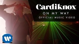 Cardiknox - On My Way (Official Music Video)