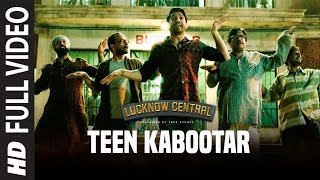 Teen Kabootar Full Song | Lucknow Central