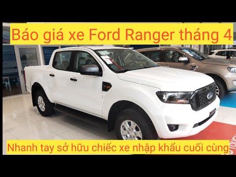 Báo giá xe bán tải Ford Ranger tháng 4/2021, Những chiếc xe nhập khẩu cuối cùng đã về đại lý