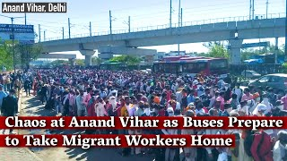 Ground Report: Chaos at Anand Vihar as Buses Prepare to Take Migrant Workers Home I The Wire